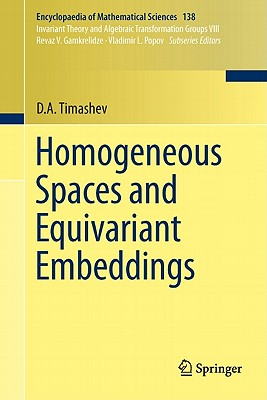 Homogeneous Spaces and Equivariant Embeddings By Timashev, Dmitry A. (EDT)